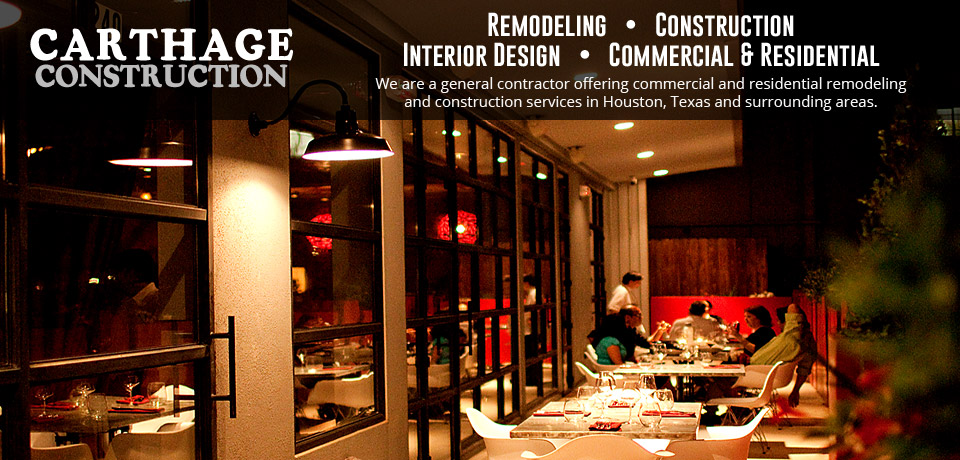 Carthage Construction Houston General Contractor Remodeling Construction Interior Design